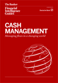 Cash management: managing flows in a changing world