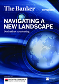Navigating a new landscape: Derivatives structuring